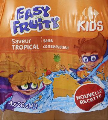 Easy Fruity Saveur tropical Sans conservateur
